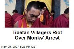 Tibetan Villagers Riot Over Monks' Arrest
