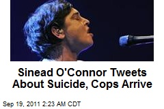 Sinead O'Connor Tweets About Suicide, Cops Arrive