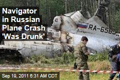 Navigator in RusAir Russian Plane Crash Was Drunk: Official