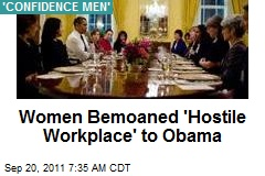 Women Bemoaned 'Hostile Workplace' to Obama