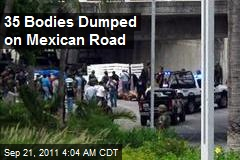 35 Bodies Dumped On Mexican Road
