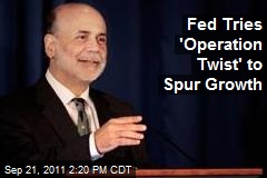 Fed Tries 'Operation Twist' to Spur Growth