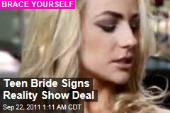 Ew ... Teen Bride Signs Reality Show Deal