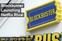 Blockbuster Launching Netflix Rival