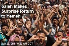 Yemen Protests: President Ali Abdullah Saleh Makes Surprise Return Amid Continuing Unrest