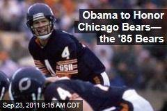 President Obama to Honor 1985 Chicago Bears