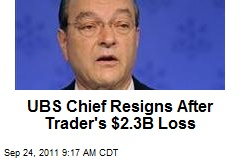 UBS Chief Resigns After Trader's $2.3B Loss