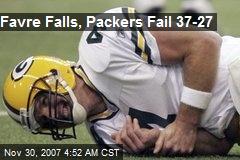 Favre Falls, Packers Fail 37-27