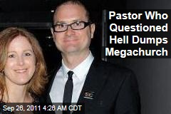 Pastor Who Questioned Hell Dumps Megachurch