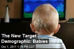 The New Target Demographic: Babies