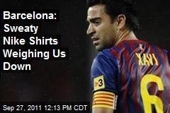 Barcelona: Sweaty Nike Shirts Weighing Us Down