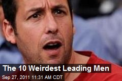 The 10 Weirdest Leading Men