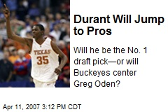 Durant Will Jump to Pros