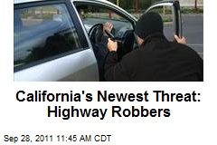 California's Newest Threat: Highway Robbers
