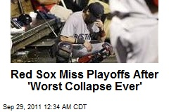 Red Sox Missing Playoffs After 'Worst Collapse Ever'