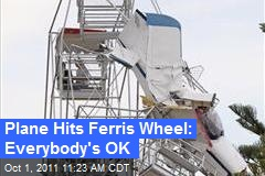 Plane Hits Ferris Wheel: Everybody's OK