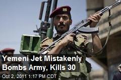 Yemeni Jet Mistakenly Bombs Army, Kills 30