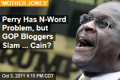 Why Republican Bloggers Attack Herman Cain Over 'Niggerhead' Controversy: Mother Jones