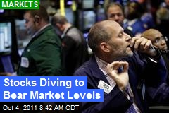 Stocks Diving for Bear Market Levels