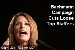 Bachmann Campaign Cuts Loose Top Staffers