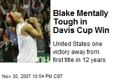 Blake Mentally Tough in Davis Cup Win