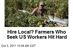 Hire Local? Farmers Who Seek US Workers Hit Hard