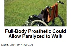 Full-Body Prosthetic Could Allow Paralyzed to Walk