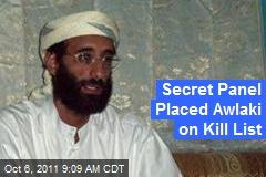 Secret Panel Placed Awlaki on Kill List