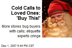 Cold Calls to Loved Ones: 'Buy This!'