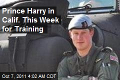 Prince Harry in Calif. This Week for Training
