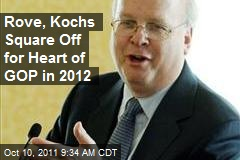 Rove, Kochs Square Off for Heart of GOP in 2012