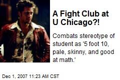 A Fight Club at U Chicago?!