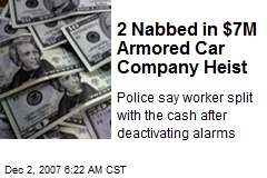 2 Nabbed in $7M Armored Car Company Heist