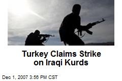 Turkey Claims Strike on Iraqi Kurds