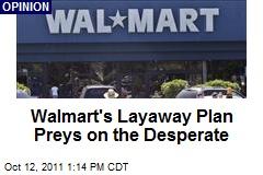 Walmart's Layaway Plan Preys on the Desperate