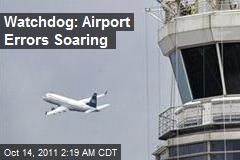 Watchdog: Airport Errors Soaring