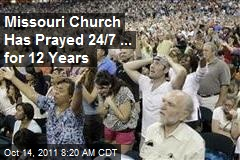Missouri Church Has Prayed 24/7 ... for 12 Years