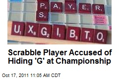 Scrabble Player Accused of Hiding 'G' at Championship