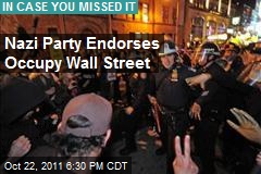 Nazi Party Endorses Occupy Wall Street
