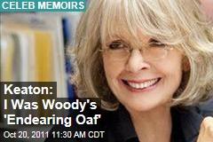 Diane Keaton: I Was Woody Allen's 'Endearing Oaf'