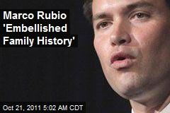 Marco Rubio 'Embellished Family History'