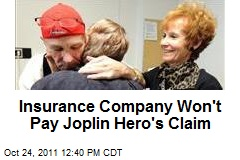 Insurance Company Won't Pay Joplin Hero's Claim