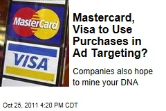 MasterCard, Visa Plan to Target Advertising With Offline Purchases