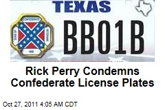 Rick Perry Against Texas Confederate License Plates