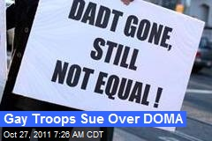 Gay Troops Sue Over DOMA