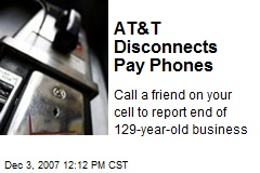 AT&T Disconnects Pay Phones
