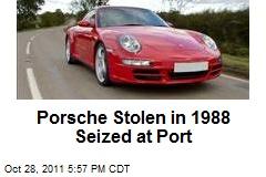 Porsche Stolen in 1988 Seized at Port