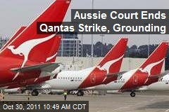Aussie Court Ends Qantas Strike, Grounding