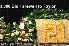 3,000 Bid Farewell to Taylor