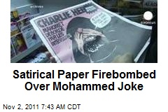 Satirical Paper Firebombed Over Mohammed Joke
